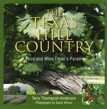 The Texas Hill Country: A Food and Wine Lovers Pa