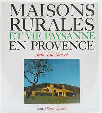 Maisons Rurales et vie Paysanne en Provence; Rural Houses, Country Life Provence