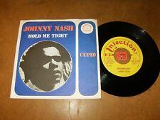 JOHNNY NASH - HOLD ME TIGHT - CUPID  / LISTEN - REGGAE  POPCORN