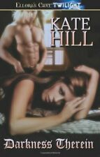 DARKNESS THEREIN (ANCIENT BLOOD 2) by Kate Hill EROTIC VAMPIRE (ELLORA'S CAVE)
