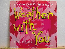 """★★ 12"""" Maxi - CROWDED HOUSE - Weather With You (The Remix Full Version) VINYL"""