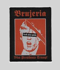 Brujeria Viva Presidente Trump Patch - Napalm Death Carcass Terrorizer Repulsion