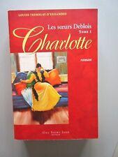 Les Soeurs Deblois : CHARLOTTE T.1  Louise Tremblay-D'Essiambre 2003 1ere ed