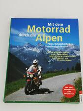 Mit dem Motorrad durch die Alpen - Pässe, Naturschönheiten, Übernachtungen