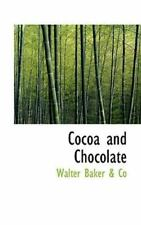 Cocoa And Chocolate: By Walter Baker & Co