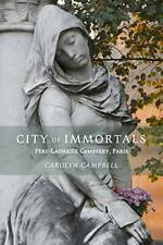City of Immortals: Pere-Lachaise Cemetery, Campbell 9781943532292 PB.+