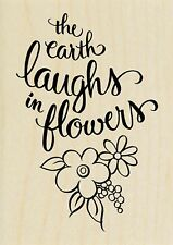 Earth Laughs in Flowers Text, Wood Mounted Rubber Stamp STAMPENDOUS, NEW - H331