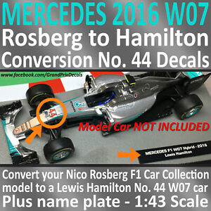 F1 Car Collection Mercedes 2016 W07 Rosberg to Hamilton 44 conversion DECAL 1:43