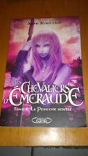 Anne Robillard - Les Chevaliers d'Emeraude, Tome 4 : la princesse rebelle