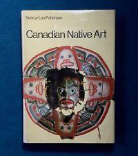 CANADIAN NATIVE ART  NANCY LOU PATTERSON HC/DJ 1973
