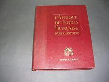 Afrique du Nord française dans l'histoire Reliure belle gravures 1937 bel état