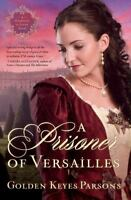 A Prisoner of Versailles [Darkness to Light Series] [ Parsons, Golden Keyes ] Us
