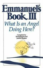 Emmanuel's Book III: What Is an Angel Doing Here? by Rodegast, Pat, Stanton, Ju