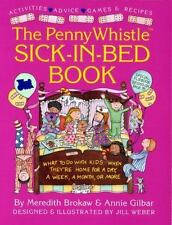 The Penny Whistle Sick-in-Bed Book : What to Do with Kids When They're Home for…
