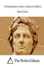 Comentários Sobre a Guerra Gálica by Julio César (2015, Paperback)