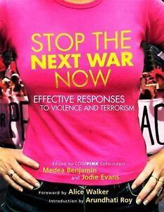 Medea Benjamin & Jodie Evans~STOP THE NEXT WAR NOW~PB~SIGNED 1ST~NICE COPY