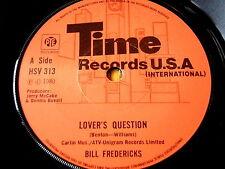 """BILL FREDERICKS - LOVER'S QUESTION  7"""" VINYL"""