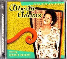 ALBERTA ADAMS - Born With The Blues CD Johnnie Bassett/Bill Heid/Walter White