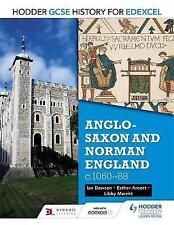 Hodder GCSE History for Edexcel: Anglo-Saxon and Norman England, c1060-88 by Libby Merritt, Ian Dawson, Esther Arnott (Paperback, 2016)