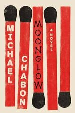 "Michael Chabon ""MOONGLOW""  1st Print Brand New Hardcover"