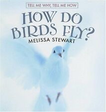 How Do Birds Fly? (Tell Me Why, Tell Me How)