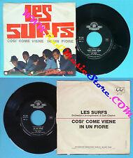 LP 45 7'' LES SURFS Cosi' come viene In un fiore 1966 italy DISQUES no cd mc dvd