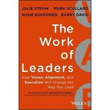 NEW The Work of Leaders: How Vision, Alignment, and Execution Will Change the...