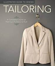 Tailoring: A Complete Course on Making a Professional Suit by Fox Chapel Publishing (Hardback, 2011)