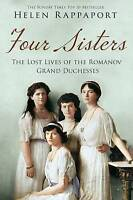 Four Sisters:The Lost Lives of the Romanov Grand Duchesses by Rappaport, Helen |