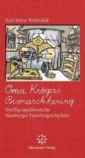 WELLERDIEK * Oma Krögers Bismarkhering * Hamburger Familiengeschichten (2011)