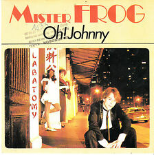 "7"" 45 TOURS FRANCE MISTER FROG ""Oh ! Johnny / Maybe I'm A Fool"" 1983"