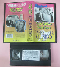 VHS film CAPPELLO A CILINDRO Fred Astaire Ginger Rogers LEGOCART (F159) no dvd