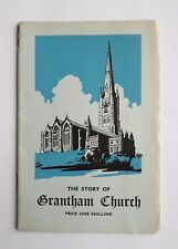 1956 Edition. THE STORY OF GRANTHAM CHURCH (St. Wulfrum's). Algernon A. Markham