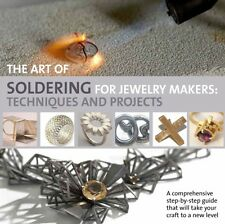 The Art of Soldering for Jewellery Makers: Techniques and Project. 9781844489626