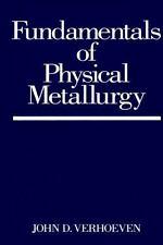 Fundamentals of Physical Metallurgy by John D. Verhoeven