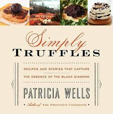 SImply Truffles - Patricia Wells (Hardcover) Recipes & Stories NEW Free Shipping
