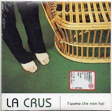 LA CRUS CD single PROMO 1 traccia L'UOMO CHE NON HAI sigillato 1999 cardsleeve