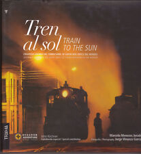 TREN AL SOL  Train to the Sun