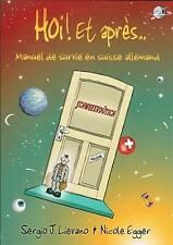 Hoi et Apres: Manuel de Survie en Suisse Allemand by Nicole Egger, Sergio J....