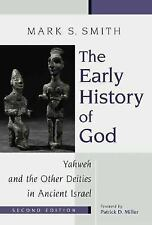 The Early History of God : Yahweh and the Other Deities in Ancient Israel by...