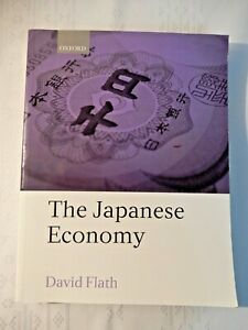 The Japanese Economy David Flath Oxford Soft Cover includes Economic History