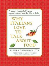 Why Italians Love to Talk About Food by Elena Kostio...