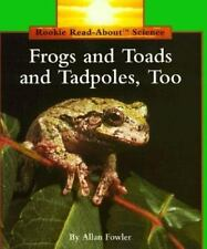 Frogs and Toads and Tadpoles, Too: By Allan Fowler