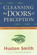 Cleansing the Doors of Perception : The Religious Significance of Entheogenic