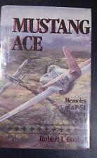 Mustang Ace Memoirs of a P-51 Fighter Pilot , Robert Goebel  HC.DJ. Signed by 8