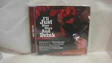 Rare I'll Just Stay Here And Drink Set 'Em Up! 2007 Direct Source         cd1586