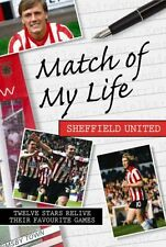 Match of My Life - Sheffield United: Twelve Stars Relive Their Favourite Games,