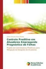 Controle Preditivo Em Atuadores Empregando Prognostico de Falhas (Paperback or S