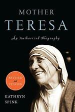 Mother Teresa (Revised Edition): An Authorized Biography by Spink, Kathryn | Pap
