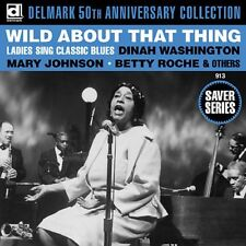 Wild About That Thang  Ladies Sing The Blues [CD]